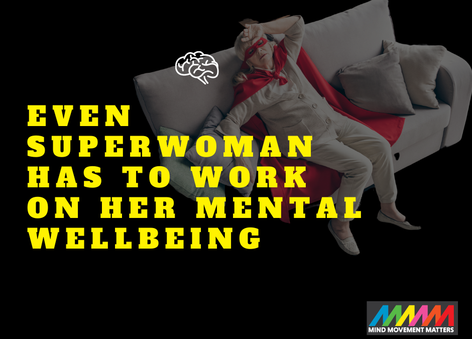 Even Superwoman has to work on her mental wellbeing